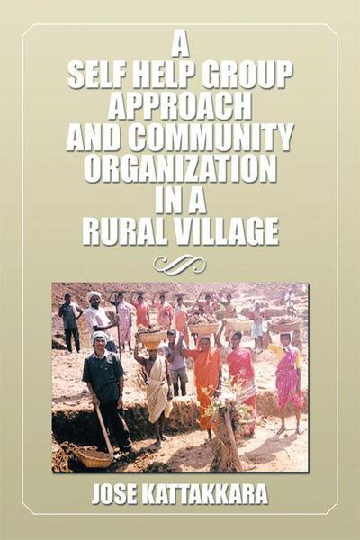 A Self Help Group Approach and Community Organizat...