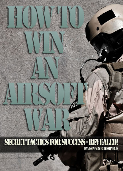 Airsoft! How to Win an Airsoft War