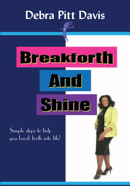 Breakforth and Shine: Simple Steps to Help You Bre...