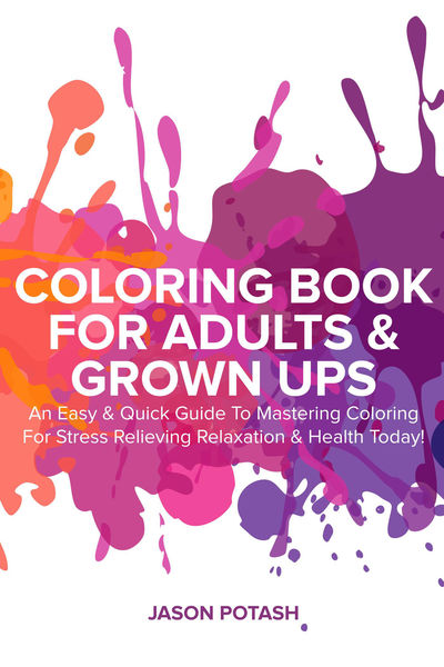 Coloring Book for Adults & Grown Ups : An Easy & Q...