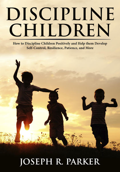 Discipline Children: How to Discipline Children Po...