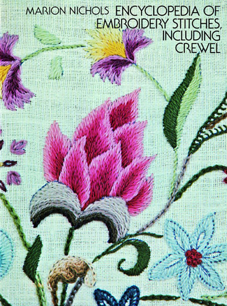 Encyclopedia of Embroidery Stitches, Including Cre...