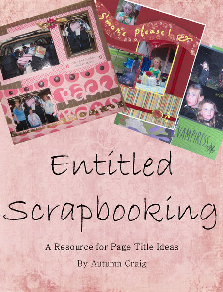 Entitled Scrapbooking: A Resource for Page Title I...