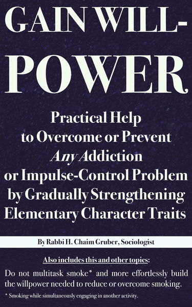 Gain Willpower: Practical Help to Overcome or Prev...