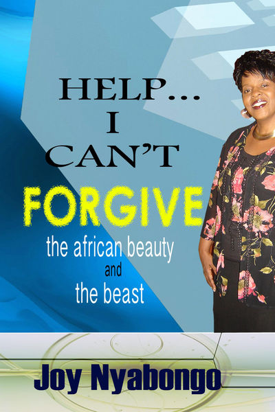 HELP I CAN'T FORGIVE: The African Beauty and the B...