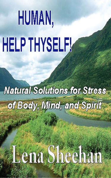 HUMAN, HELP THYSELF: Natural Solutions for Stress ...