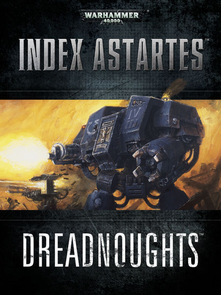 Index Astartes: Dreadnoughts