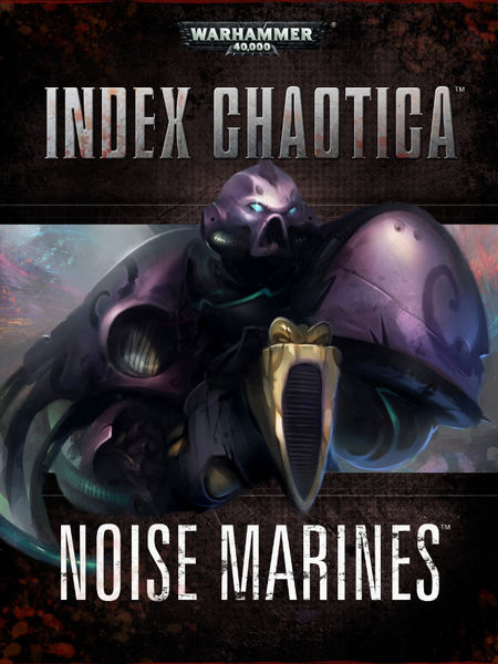 Index Chaotica: Noise Marines