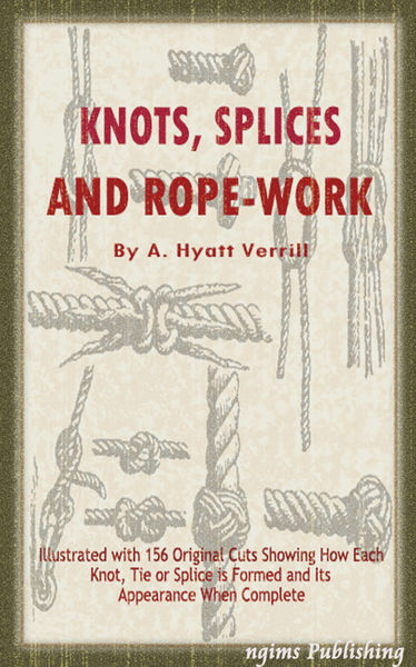 Knots, Splices and Rope Work (Illustrated)