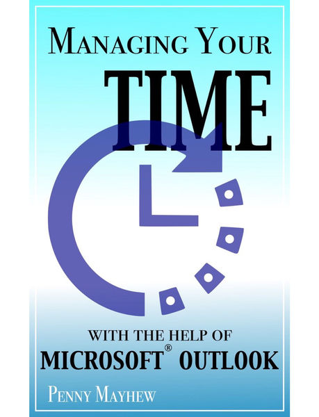 Managing Your Time With the Help of Microsoft Outl...