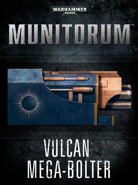 Munitorum: Vulcan Mega Bolter