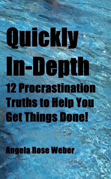 Quickly In-Depth:12 Procrastination Truths to Help...