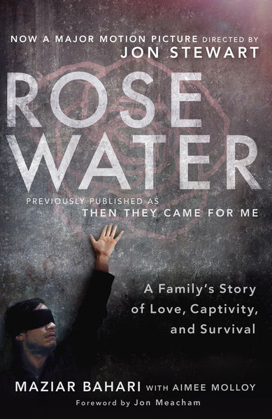 Rosewater: A Family's Story of Love, Captivity, an...