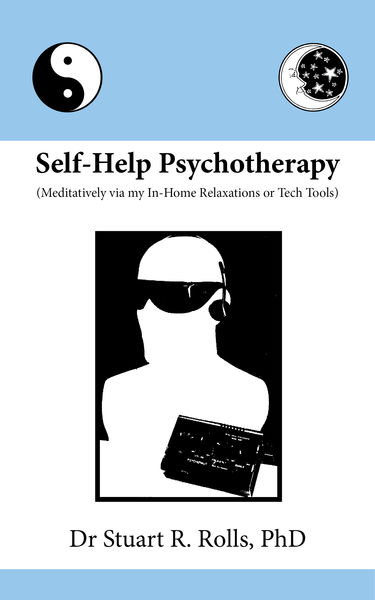 Self-Help Psychotherapy (Meditatively via my In-Ho...