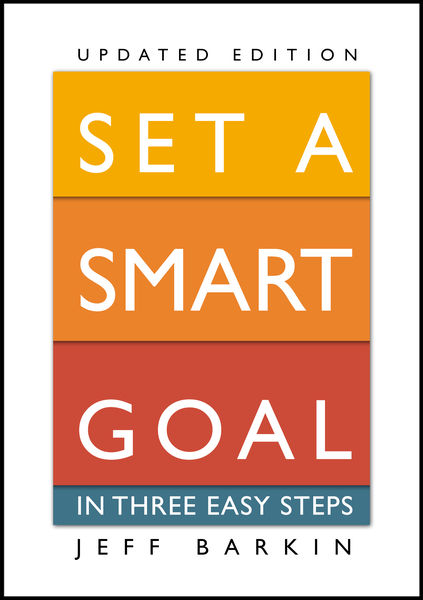 Set A Smart Goal In Three Easy Steps: Fulfill An A...
