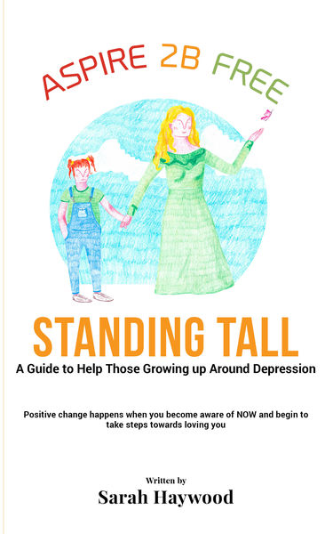 Standing Tall: A Guide To Help Those Growing Up Ar...