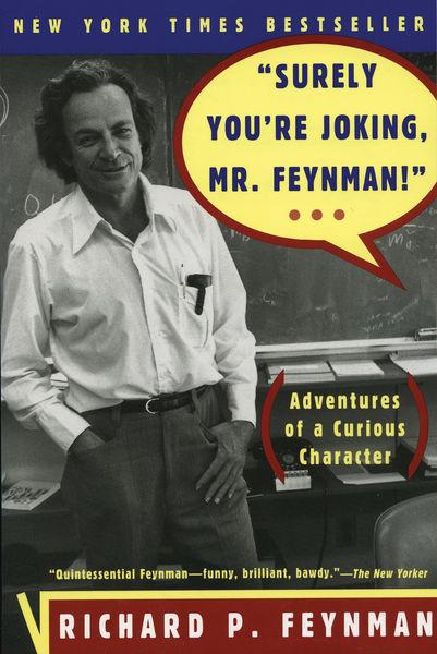 """Surely You're Joking, Mr. Feynman!"": Adventures o..."