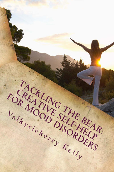 Tackling the Bear: Creative Self-Help for Mood Dis...