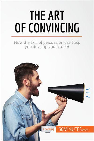 The Art of Convincing