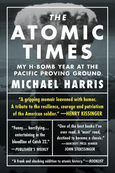 The Atomic Times: My H-Bomb Year at the Pacific Pr...