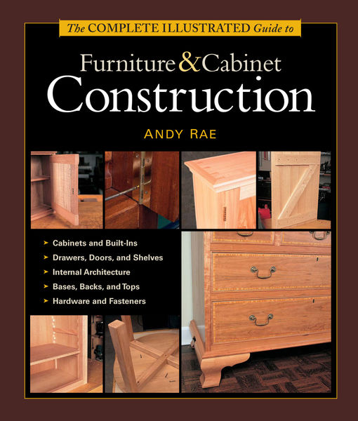 The Complete Illustrated Guide to Furniture & Cabi...