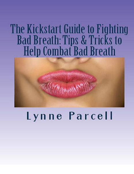 The Kickstart Guide to Fighting Bad Breath