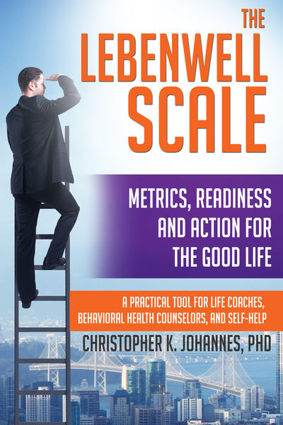 The Lebenwell Scale: Metrics, Readiness and Action...