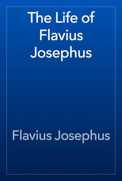 The Life of Flavius Josephus