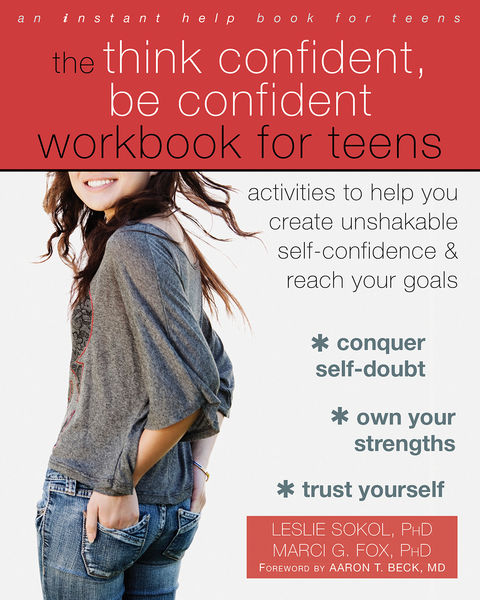 The Think Confident, Be Confident Workbook for Tee...