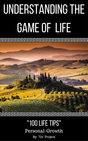 """Understanding The Game Of Life: """"100 Life Tips"""" Se..."""