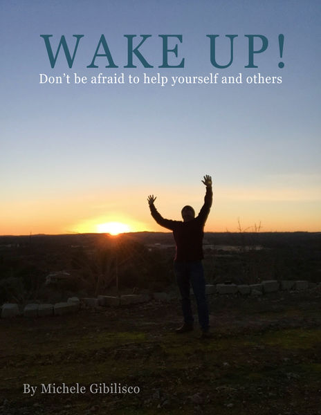 WAKE UP! Don't be afraid to help yourself and othe...