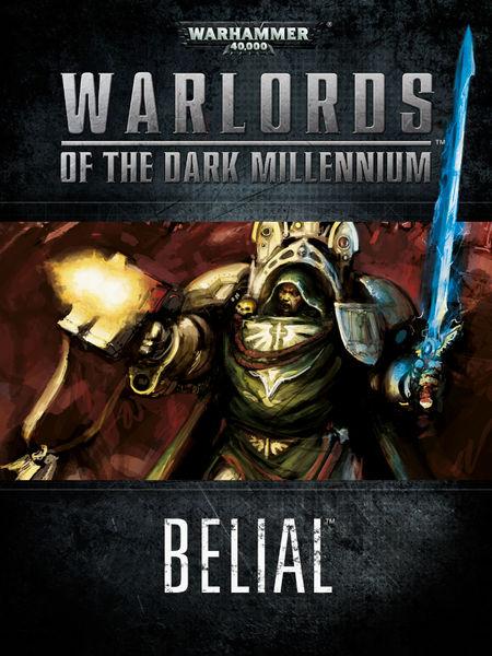Warlords of the Dark Millennium: Belial