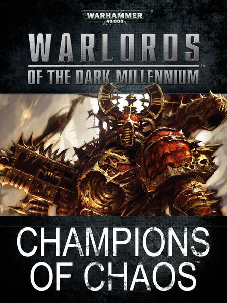 Warlords of the Dark Millennium: Champions of Chao...