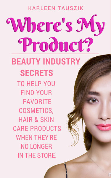 Where's My Product?  Beauty industry secrets  to h...