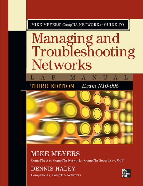 Mike Meyers' CompTIA Network+ Guide to Managing an...