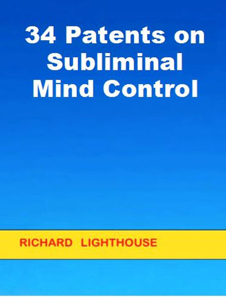 34 Patents on Subliminal Mind Control