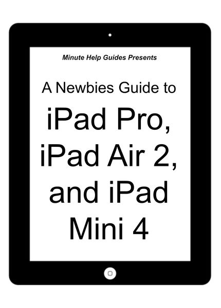 A Newbies Guide to iPad Pro, iPad Air 2 and iPad M...
