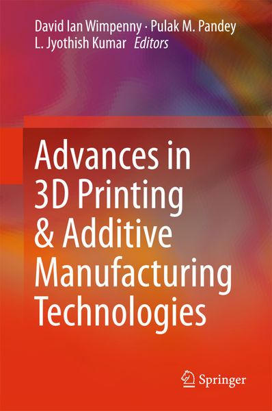 Advances in 3D Printing & Additive Manufacturing T...