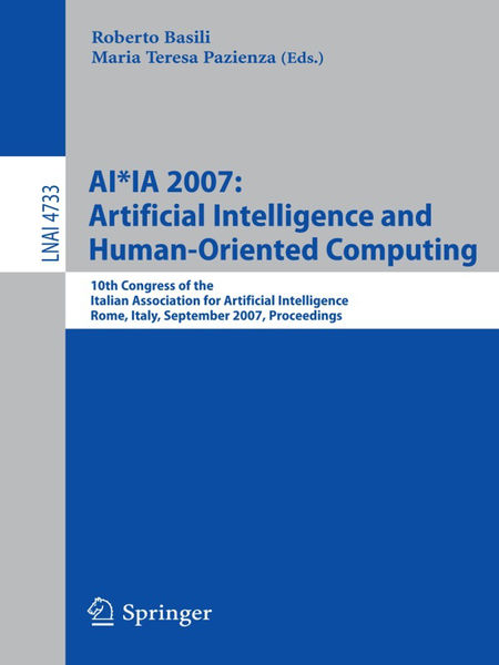 AI*IA 2007: Artificial Intelligence and Human-Orie...