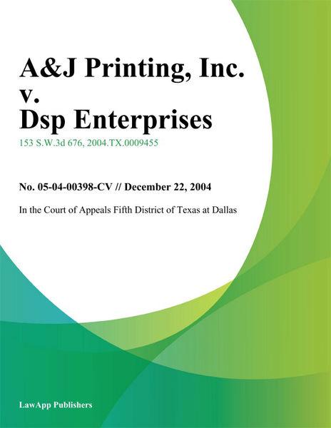 A&J Printing, Inc. v. DSP Enterprises, L.L.C.