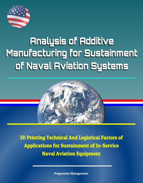 Analysis of Additive Manufacturing for Sustainment...