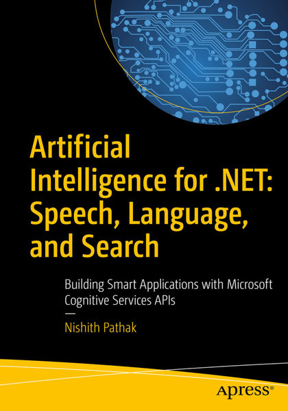 Artificial Intelligence for .NET: Speech, Language...