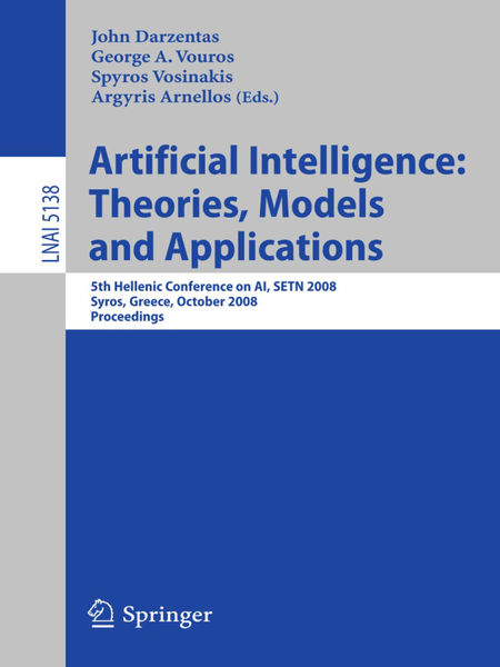 Artificial Intelligence: Theories, Models and Appl...