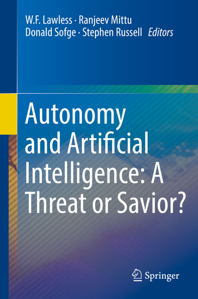 Autonomy and Artificial Intelligence: A Threat or ...