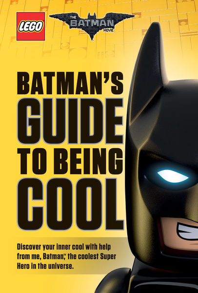 Batman's Guide to Being Cool (The LEGO Batman Movi...