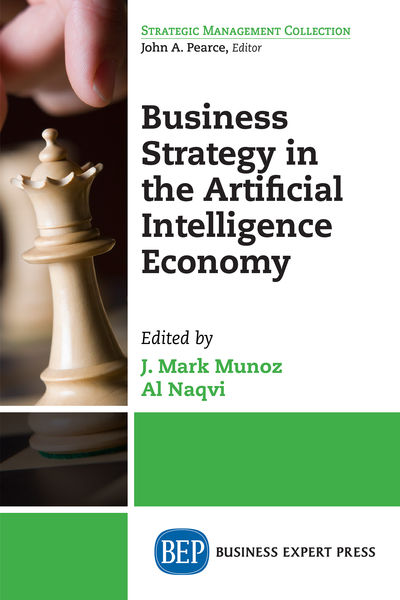 Business Strategy in the Artificial Intelligence E...