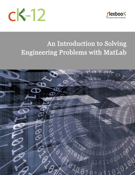 CK-12 Engineering: An Introduction to Solving Engi...