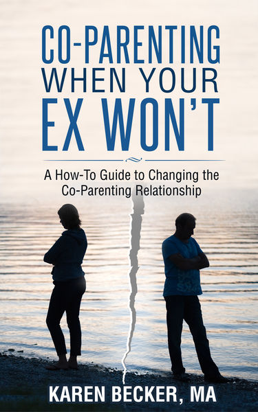 Co-Parenting When Your Ex Won't: A How-To Guide to...