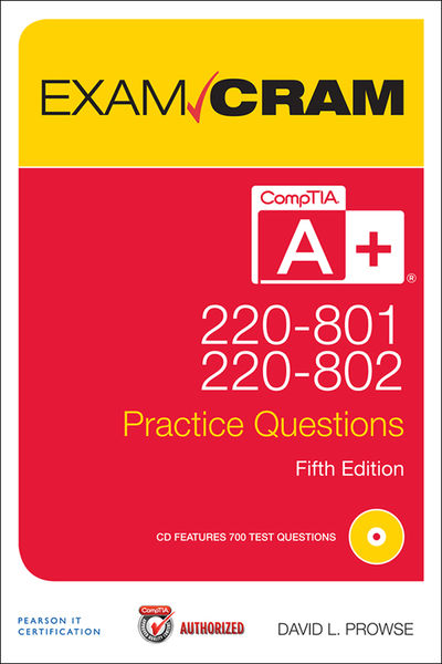 CompTIA A+ 220-801 and 220-802 Authorized Practice...