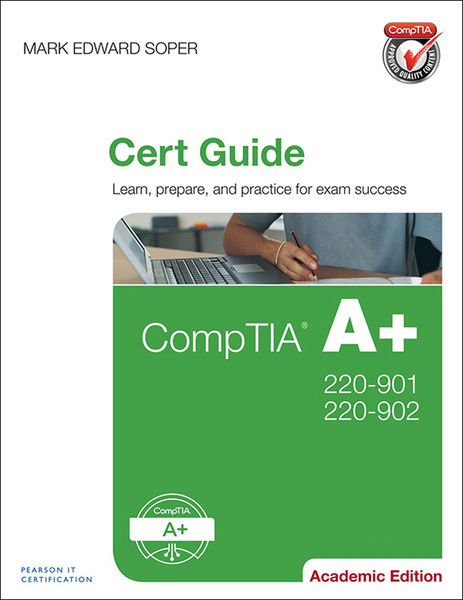 CompTIA A 220-901 and 220-902 Cert Guide, Academic...